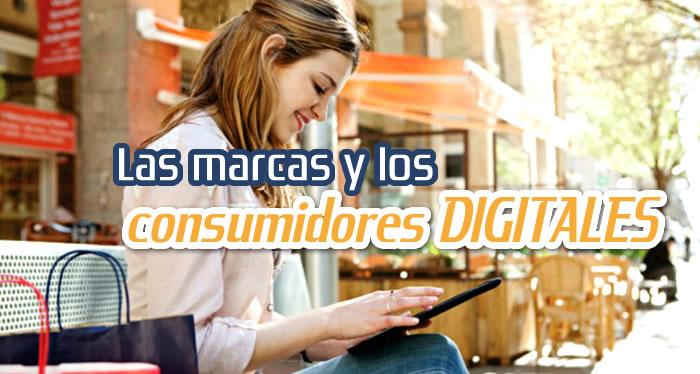 las marcas y los consumidores digitales